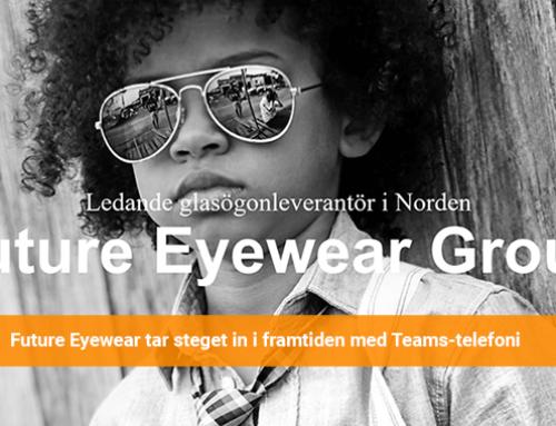 Future Eyewear tar steget in i framtiden med Teams-telefoni i molnet